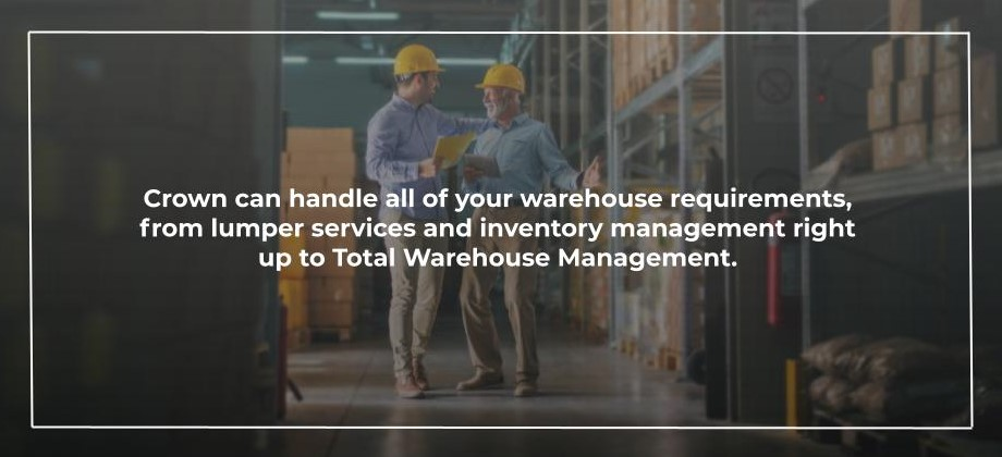 Crown can handle all of your warehouse requirements