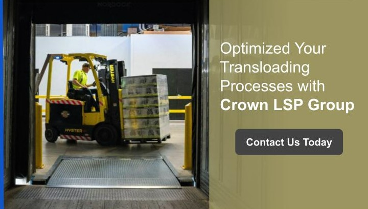optimize your transloading processes with Crown LSP Group